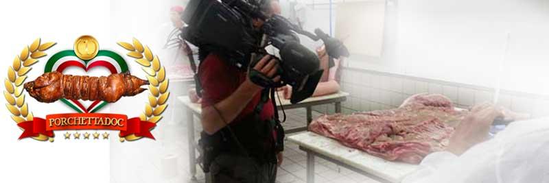 La porchetta è un prodotto che attrae molto la curiosità delle TV e dei programmi televisivi.