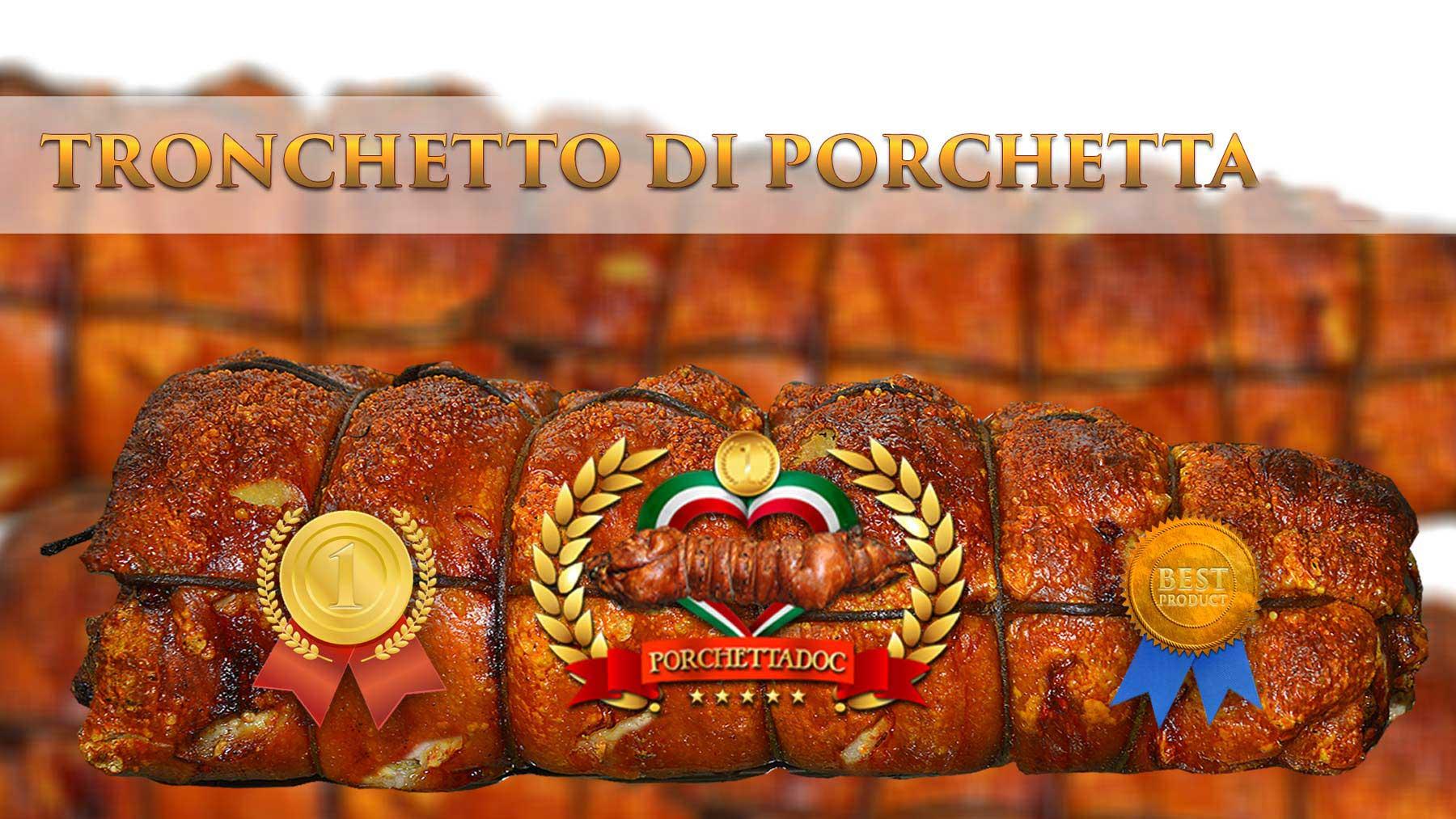 Tronchetto di porchetta 10 Kg. Tronchetto di Porchetta di Ariccia IGP 4 Kg.